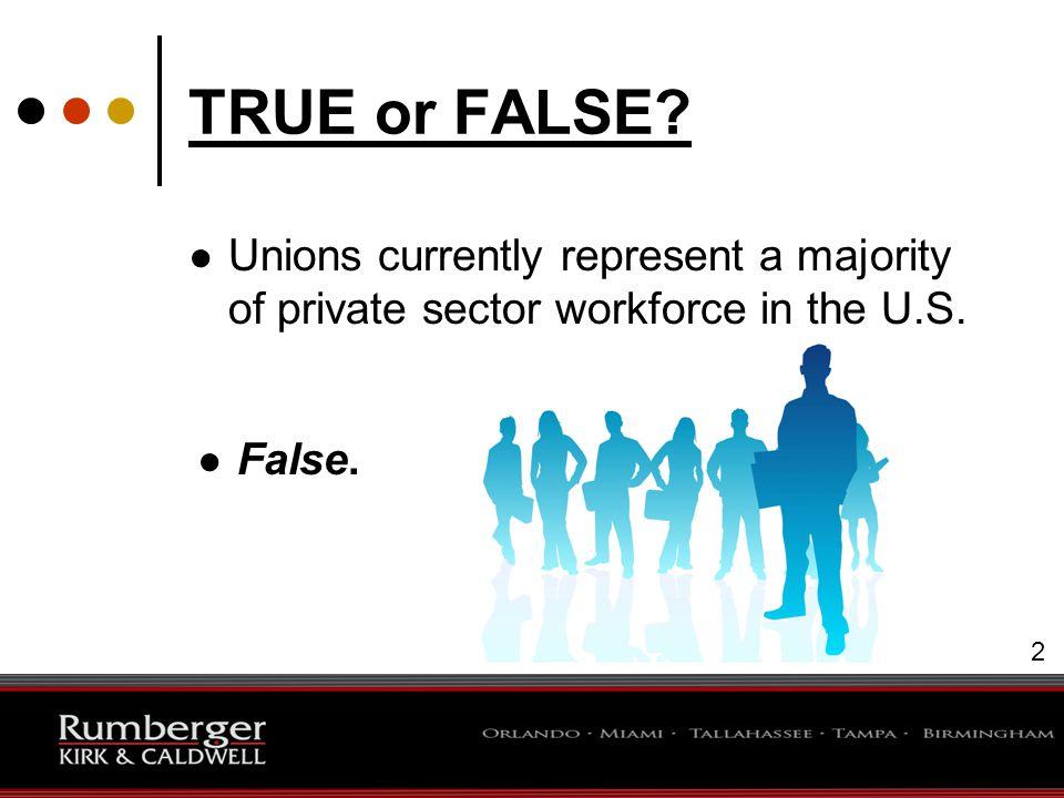 3 TRUE or FALSE? ● The EFCA was introduced as bipartisan legislation in Congress. ● True. 3