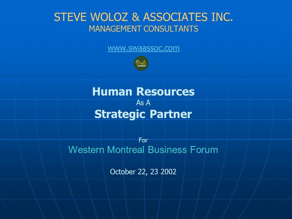 West Island Business Forum PPT:REV16B:10/17/02 Steve Woloz Associates 22 Panelists comments 4.