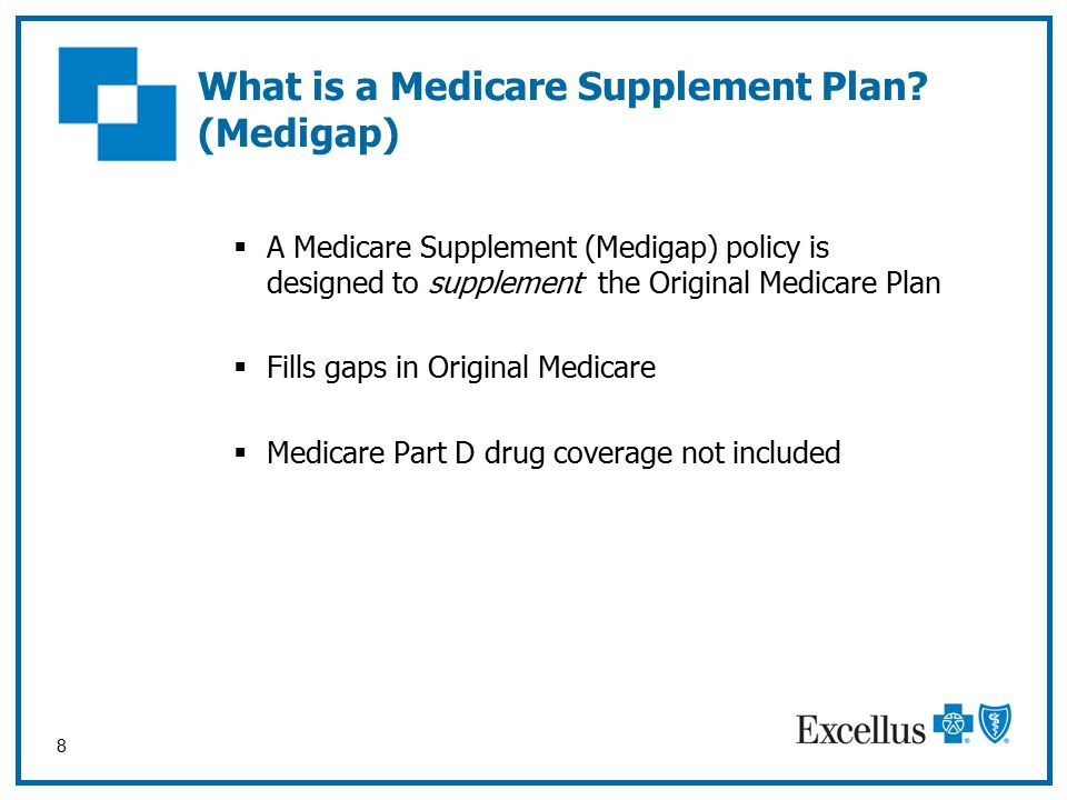 8 What is a Medicare Supplement Plan.