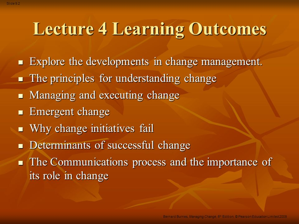 Slide 9.33 Bernard Burnes, Managing Change, 5 th Edition, © Pearson Education Limited 2009 Supplementary Material
