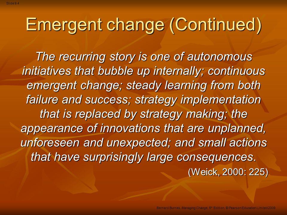 Slide 9.15 Bernard Burnes, Managing Change, 5 th Edition, © Pearson Education Limited 2009 Five central factors for managing change 1.