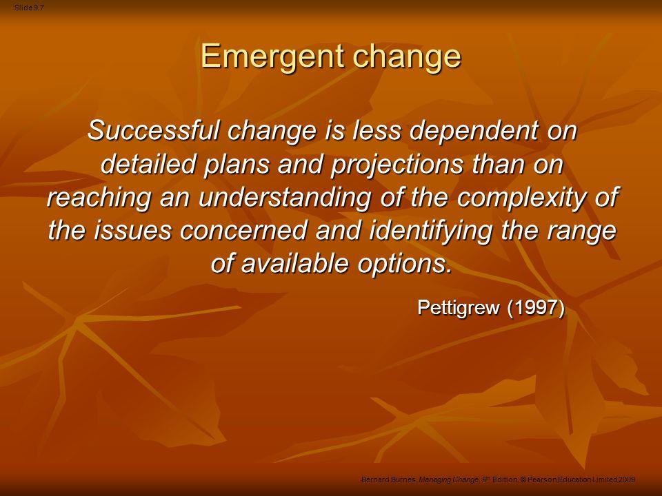 Slide 9.18 Bernard Burnes, Managing Change, 5 th Edition, © Pearson Education Limited 2009 Kotter's eight steps to successful change Step 1 Establishing a sense of urgency.