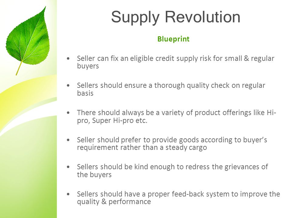 Supply Revolution Blueprint Seller can fix an eligible credit supply risk for small & regular buyers Sellers should ensure a thorough quality check on