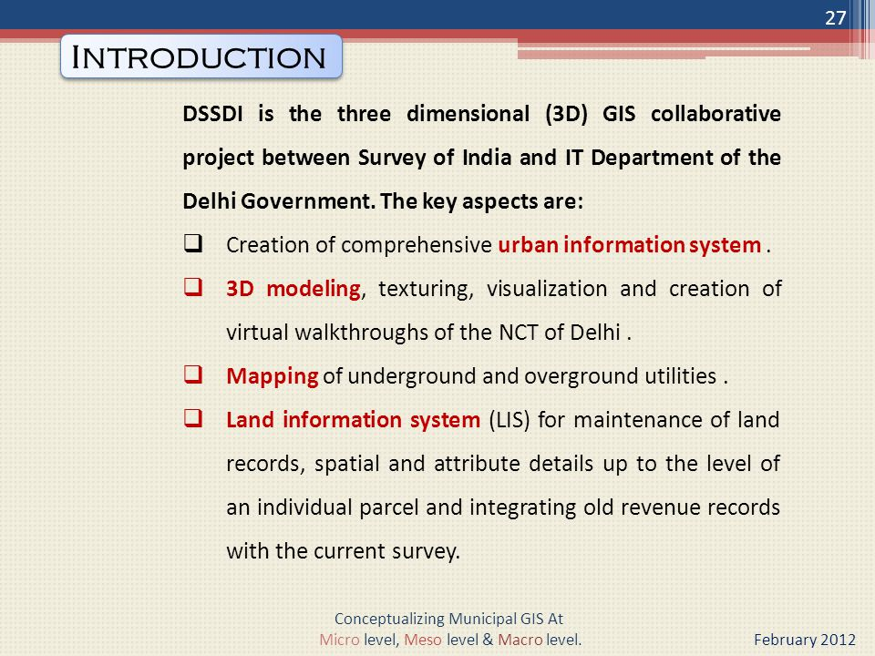 DSSDI is the three dimensional (3D) GIS collaborative project between Survey of India and IT Department of the Delhi Government.