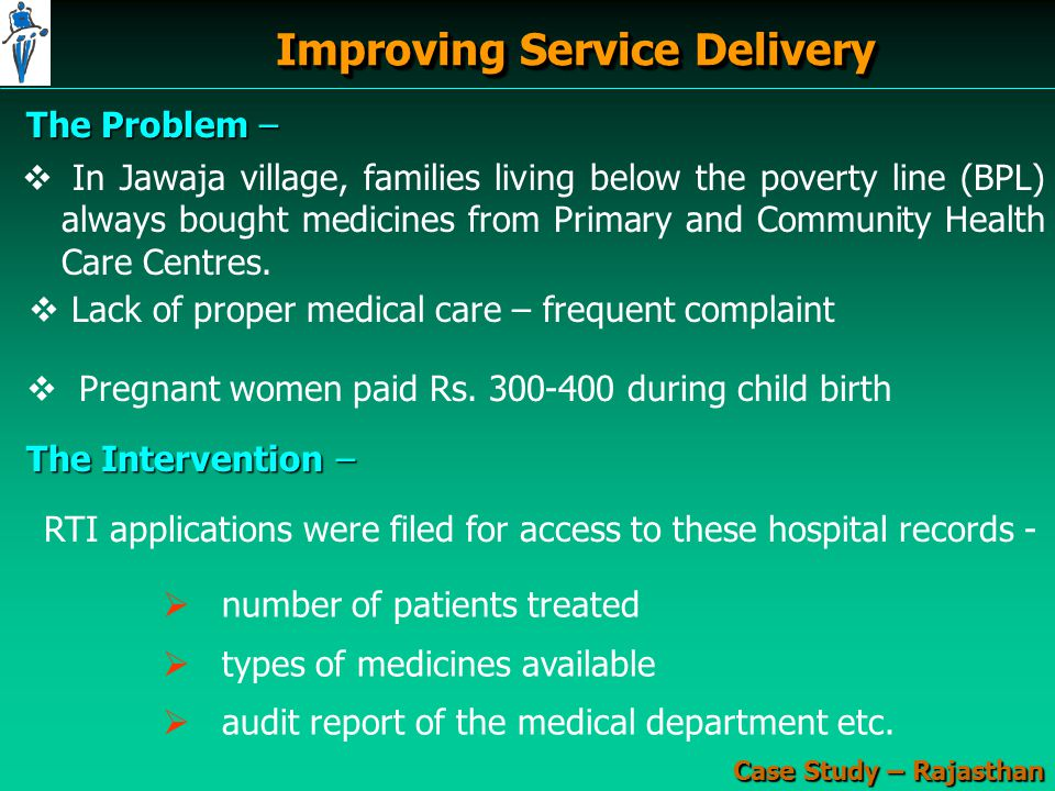 Improving Service Delivery The Problem – Case Study – Rajasthan   Pregnant women paid Rs.