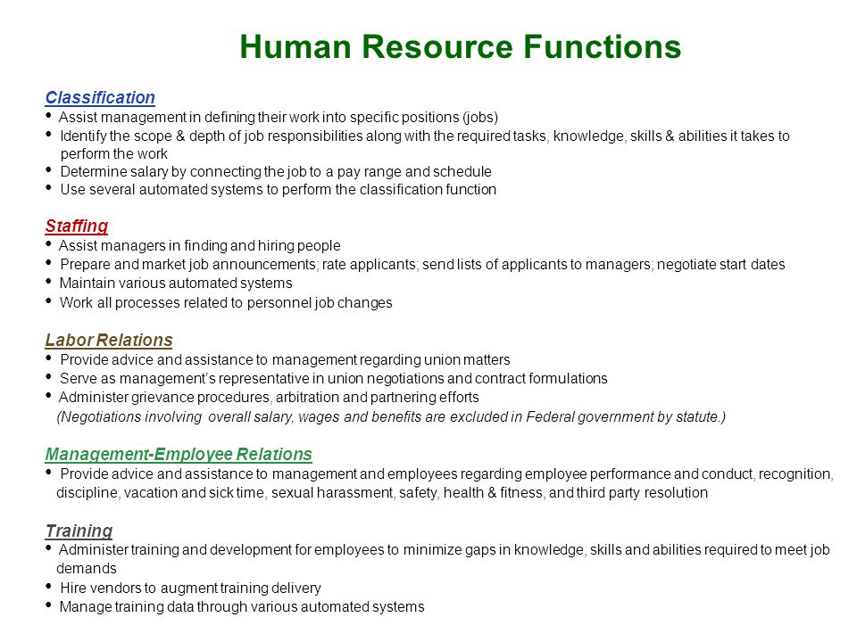 Human Resource Functions Classification Assist management in defining their work into specific positions (jobs) Identify the scope & depth of job resp