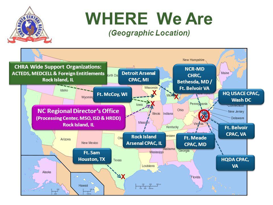 HQDA CPAC, VA HQ USACE CPAC, Wash DC Ft. Meade CPAC, MD Ft. Belvoir CPAC, VA X X X X O Ft. Sam Houston, TX NCR-MD CHRC, Bethesda, MD / Ft. Belvoir VA