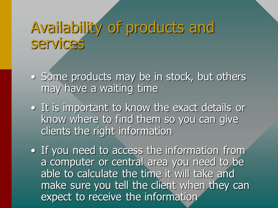 Price/cost of products and services Keep a copy of your enterprise's products and services handyKeep a copy of your enterprise's products and services handy If you are in an enterprise which deals with a large range of products and services, find out where the catalogues and price lists are kept.