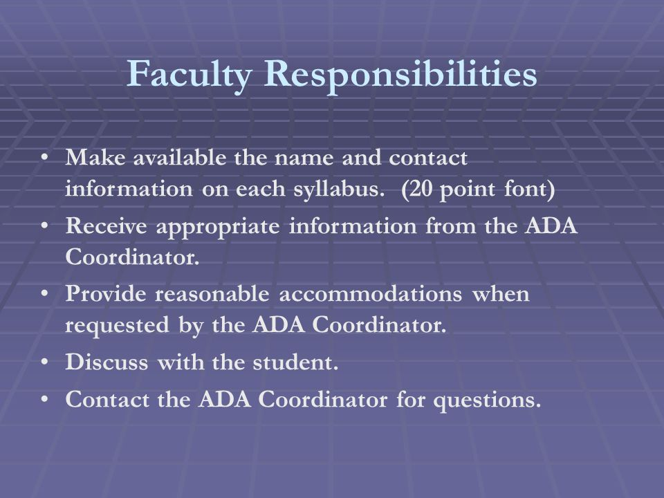 Faculty Responsibilities Make available the name and contact information on each syllabus.