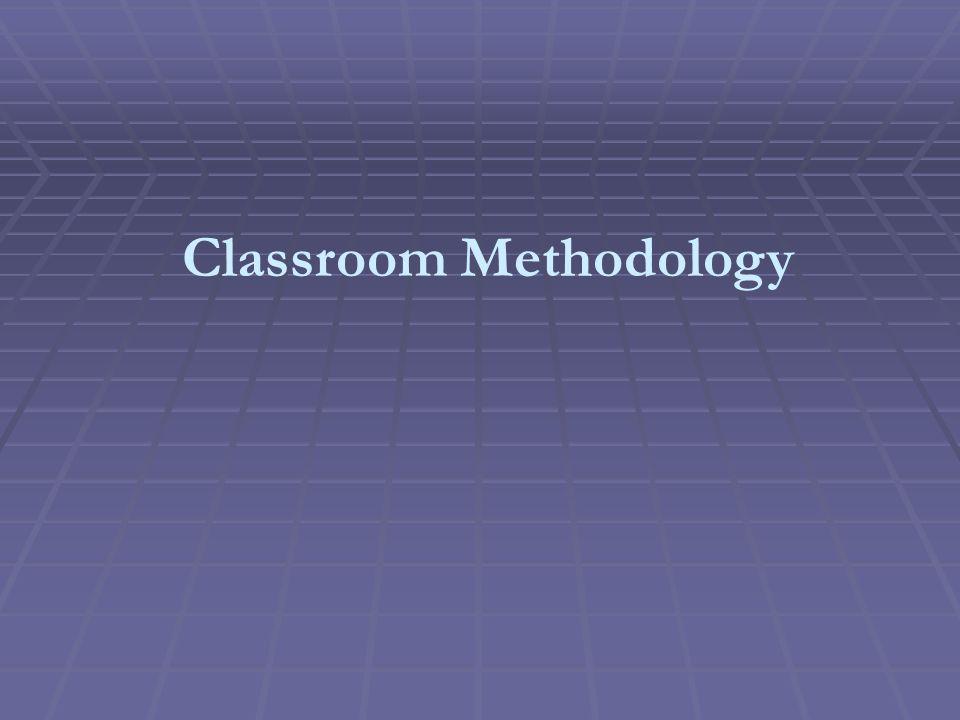 Classroom Methodology
