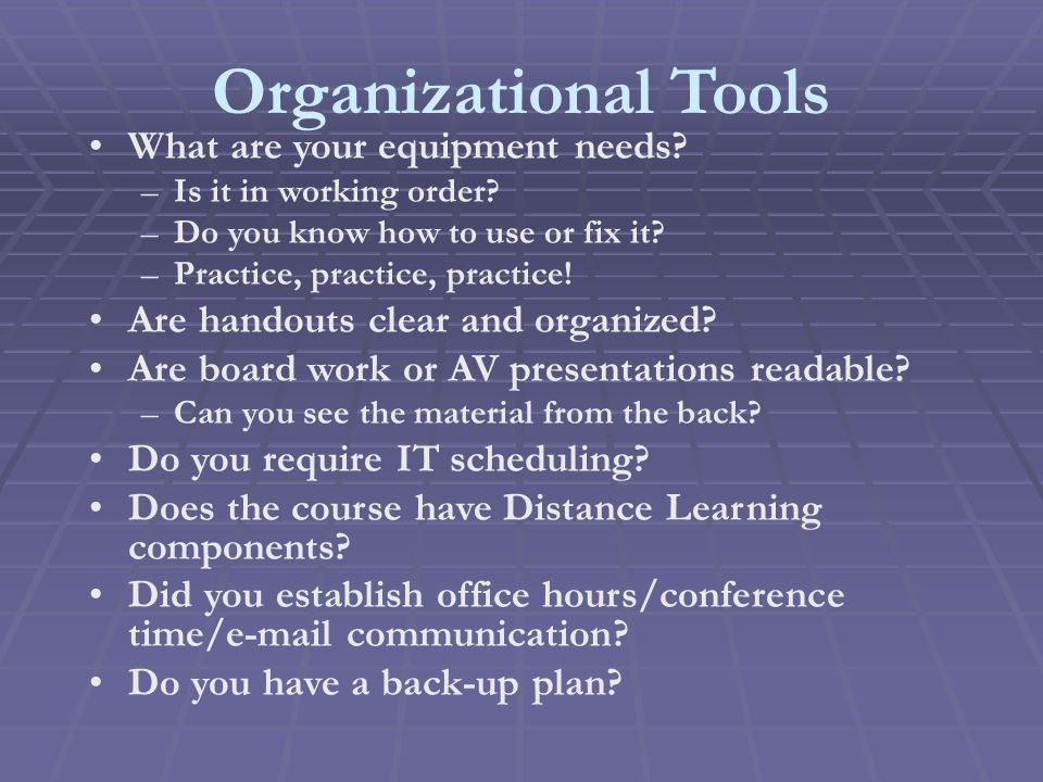 Organizational Tools What are your equipment needs.