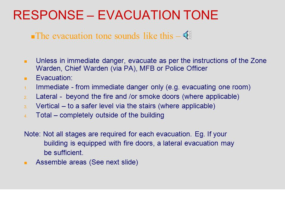 RESPONDING TO THE ALERT TONE The alert tone sounds like this - Alert Upon hearing the alert tone in your area; n Look for any obvious signs of fire an