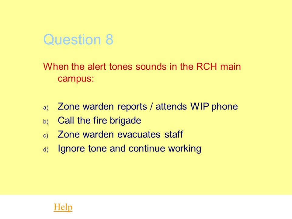 Question 7 Help How do you activate a code Black? a) Call the police b) Call Security on extension 6216 c) Activate duress alarm or ring switchboard e