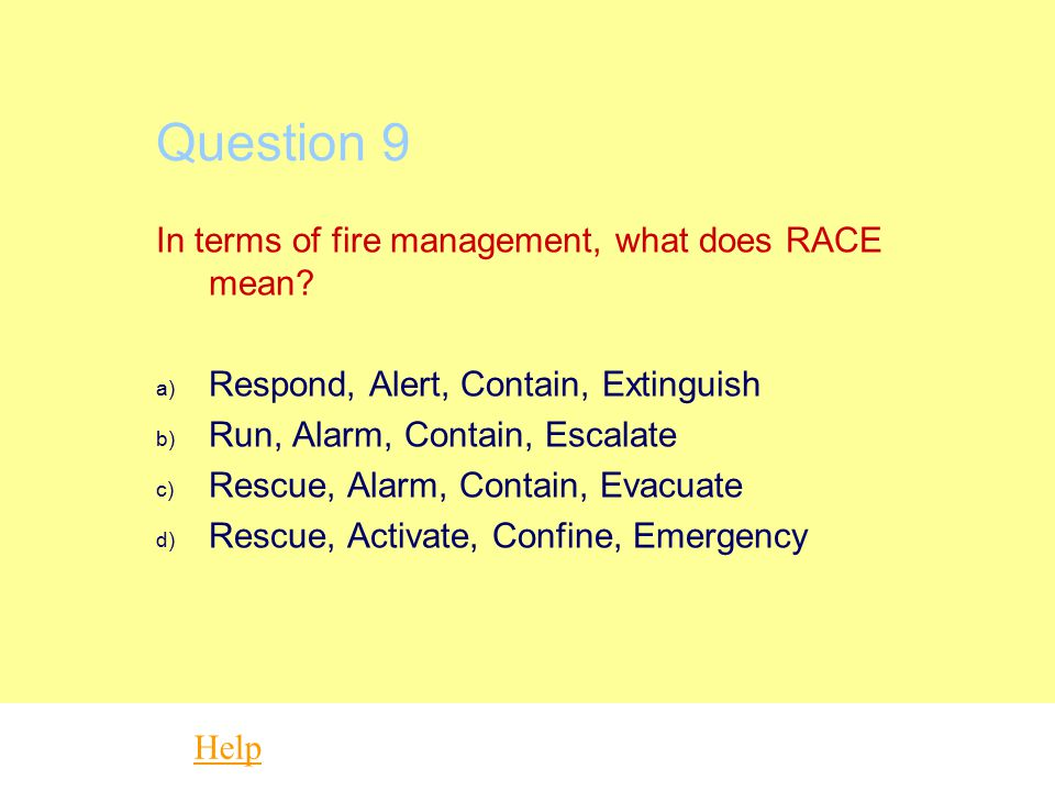 Question 8 Help When the alert tones sounds in the RCH main campus: a) Zone warden reports / attends WIP phone b) Call the fire brigade c) Zone warden