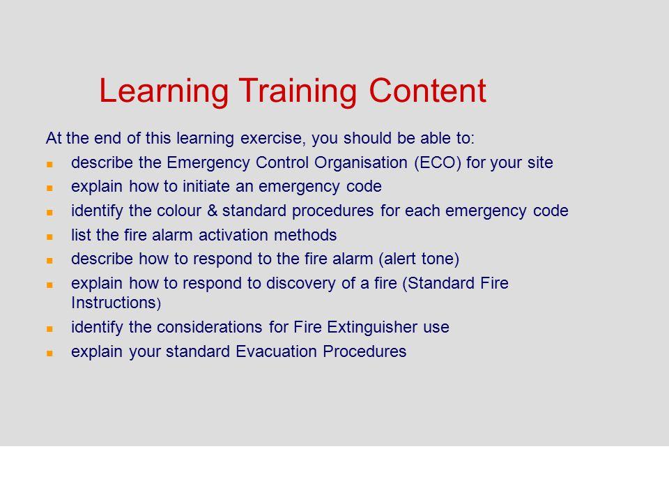 Be emergency prepared All staff must be emergency prepared. n be familiar with the standard procedures for each code in the internal emergency procedu