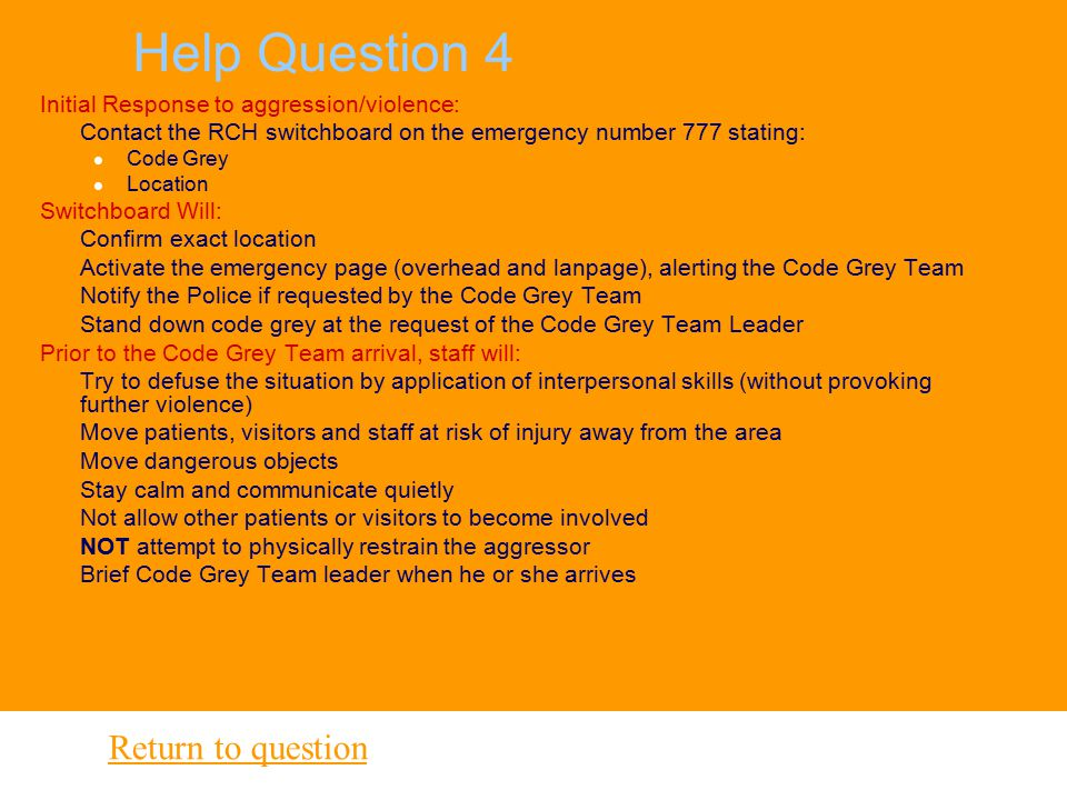 Help Question 3 All staff in the threat area should be utilised to assist with the evacuation of patients. Ancillary staff and visitors can be used to