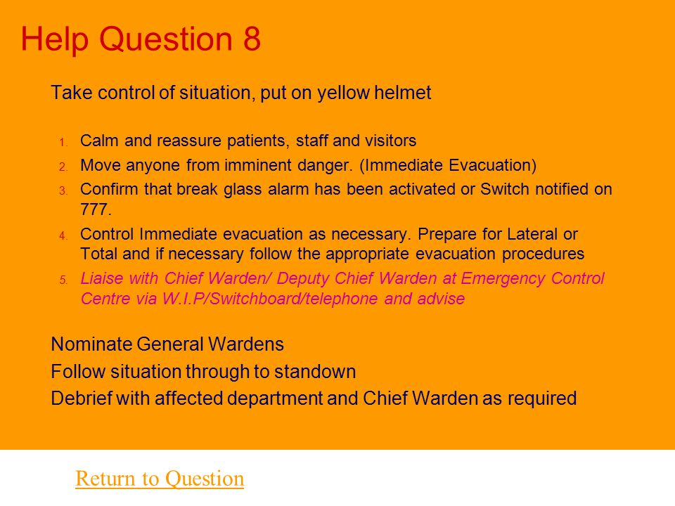 Help Question 7 n Any Staff Member when confronted with an armed person or involved in an armed hold-up: n Remain calm - try not to panic n Follow the