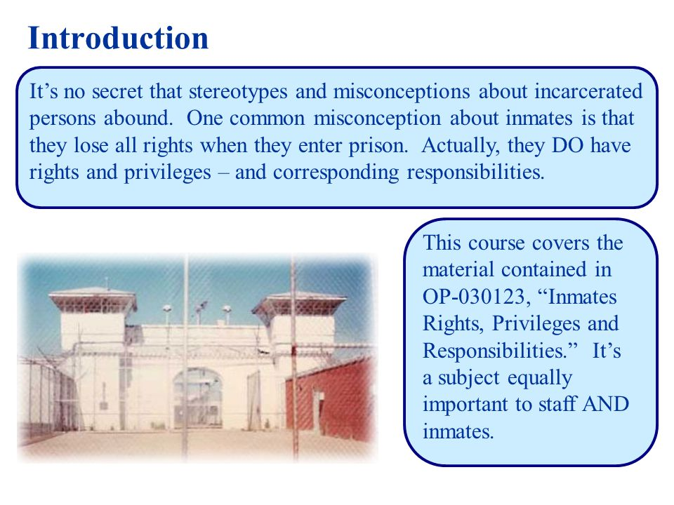 Rights, Privileges and Responsibilities: #8 Inmates have the right to practice a religion within the limitations of the law, resources available and security procedures in effect.