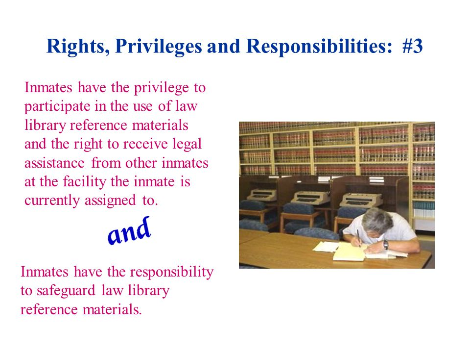 Rights, Privileges and Responsibilities: #13 Inmates have the opportunity and privilege to be involved in decisions concerning classification status.