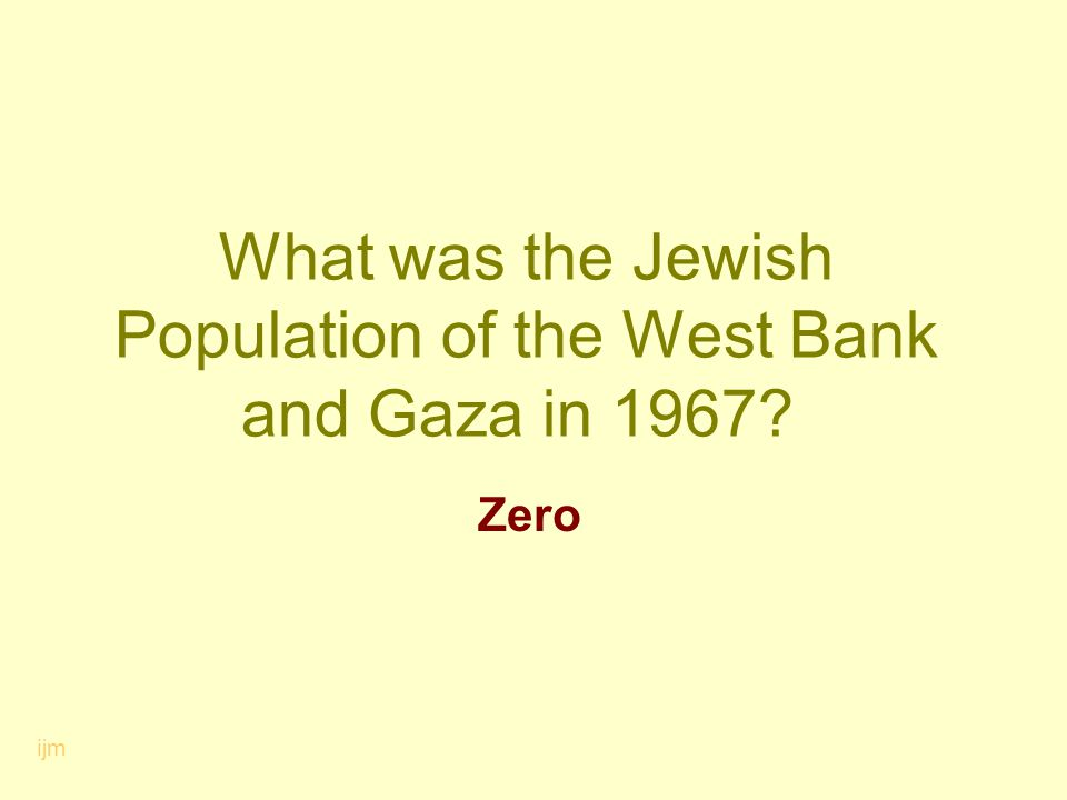 What was the Jewish Population of the West Bank and Gaza in 1967? Zero ijm