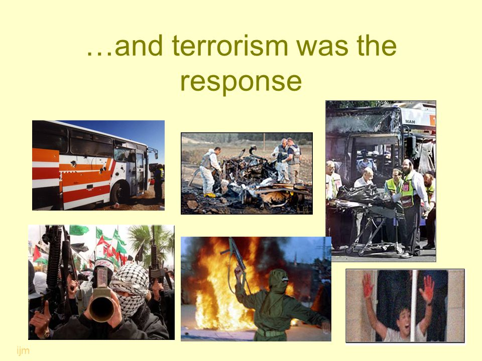 …and terrorism was the response ijm