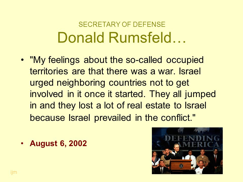 SECRETARY OF DEFENSE Donald Rumsfeld…