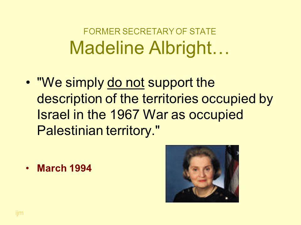 FORMER SECRETARY OF STATE Madeline Albright…