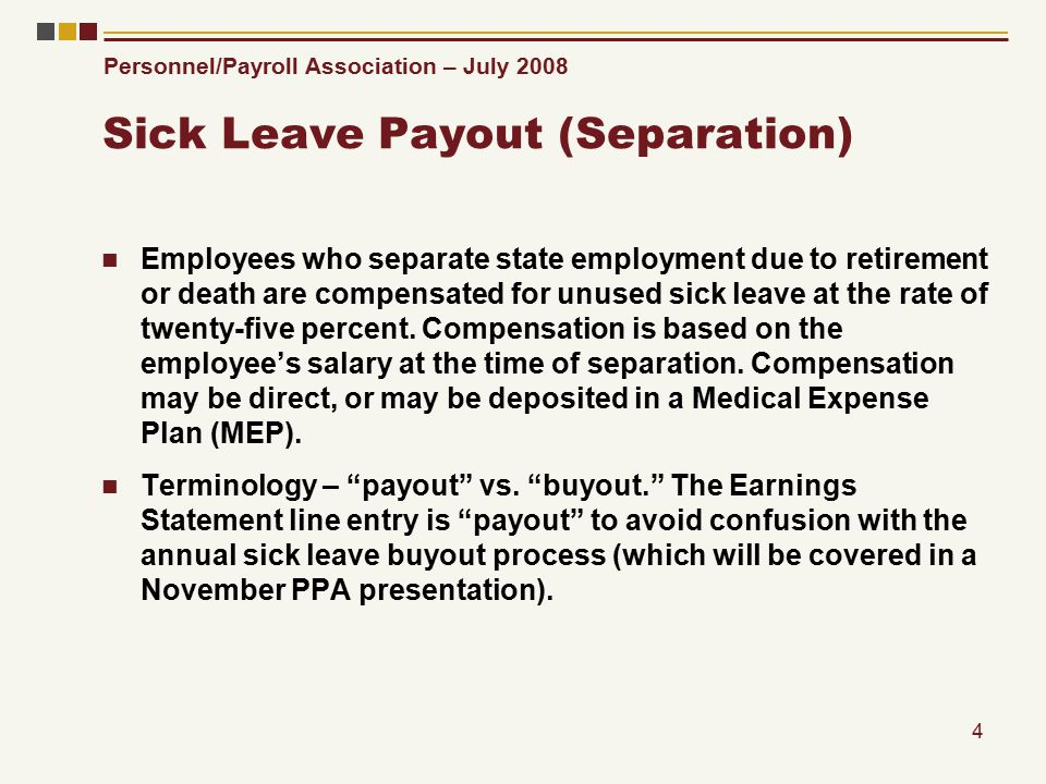 Personnel/Payroll Association – July 2008 5 Sick Leave Payout (Separation) CATS Screen Posting ZCAT6 ZT60 Viewing Accrual Balances 084 Creating a Payout/Buyout VEBA or Direct Payment – Advantages/disadvantages