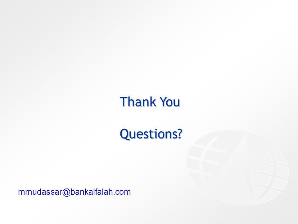 Thank You Questions mmudassar@bankalfalah.com