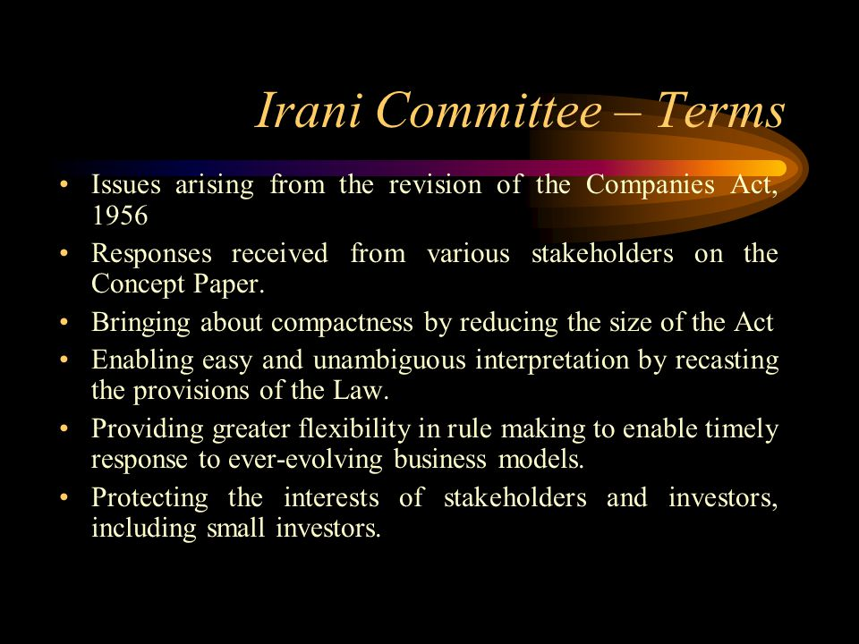 Irani Committee – Terms Issues arising from the revision of the Companies Act, 1956 Responses received from various stakeholders on the Concept Paper.
