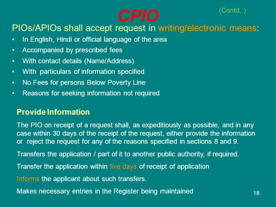 18 CPIO Provide Information The PIO on receipt of a request shall, as expeditiously as possible, and in any case within 30 days of the receipt of the