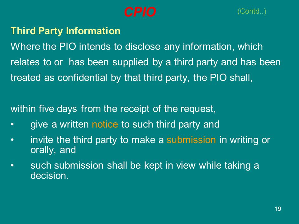 19 Third Party Information Where the PIO intends to disclose any information, which relates to or has been supplied by a third party and has been trea