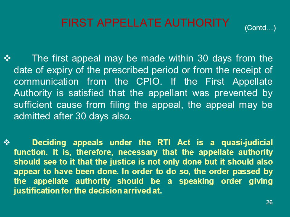  The first appeal may be made within 30 days from the date of expiry of the prescribed period or from the receipt of communication from the CPIO. If