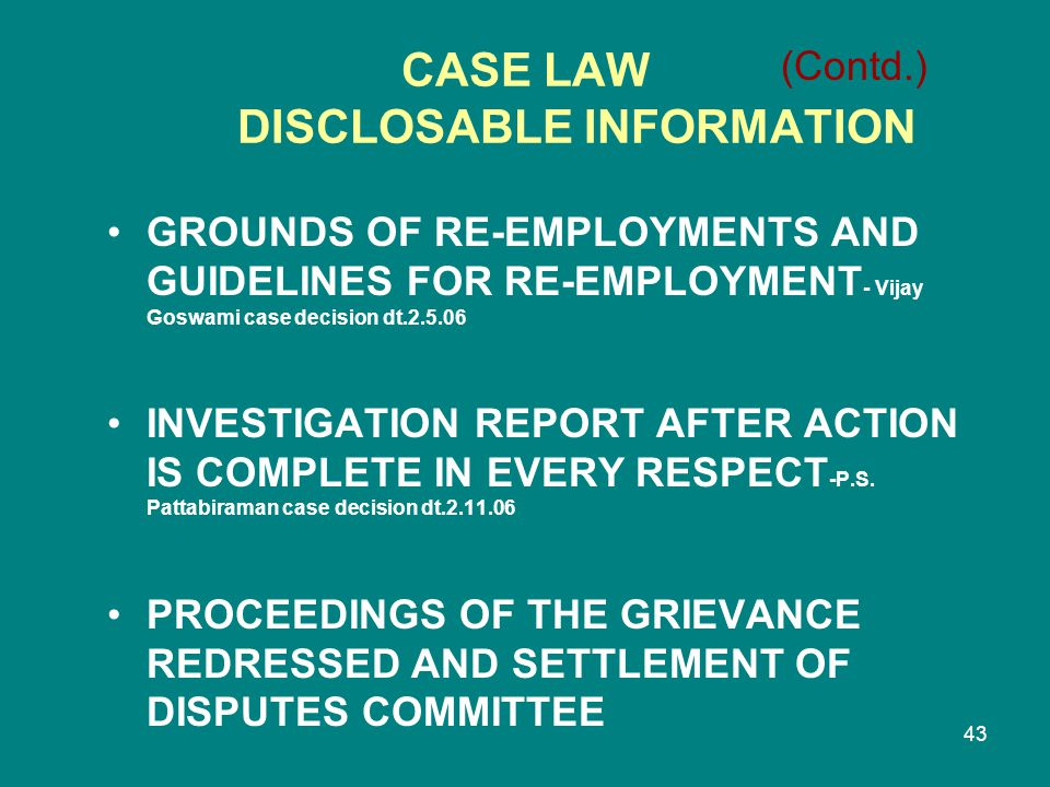 43 GROUNDS OF RE-EMPLOYMENTS AND GUIDELINES FOR RE-EMPLOYMENT - Vijay Goswami case decision dt.2.5.06 INVESTIGATION REPORT AFTER ACTION IS COMPLETE IN