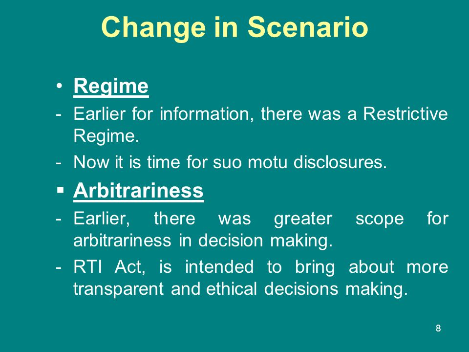 8 Change in Scenario Regime -Earlier for information, there was a Restrictive Regime. -Now it is time for suo motu disclosures.  Arbitrariness -Earli
