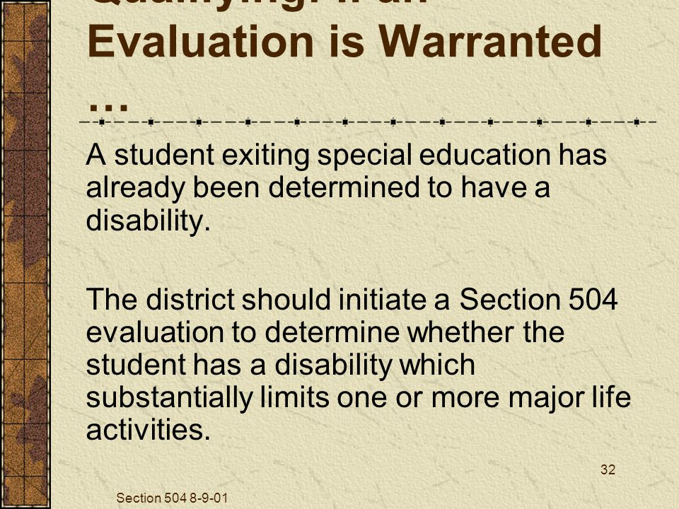 Section 504 8-9-01 32 A student exiting special education has already been determined to have a disability.