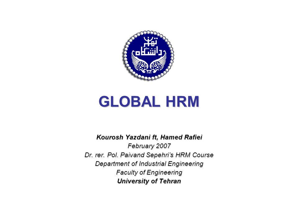 GLOBAL HRM Kourosh Yazdani ft, Hamed Rafiei February 2007 Dr.