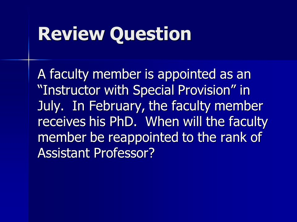 Review Answer January 2010 because the promotional effective date is either January 1 st or July 1 st, whichever immediately precedes the award of the degree and is closest in time.