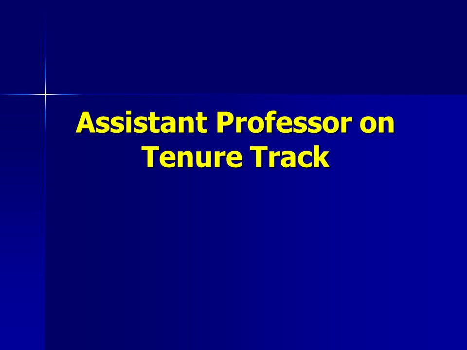 Probationary Term Assistant Professor Appointments Initial appointment for a term of 4 years.