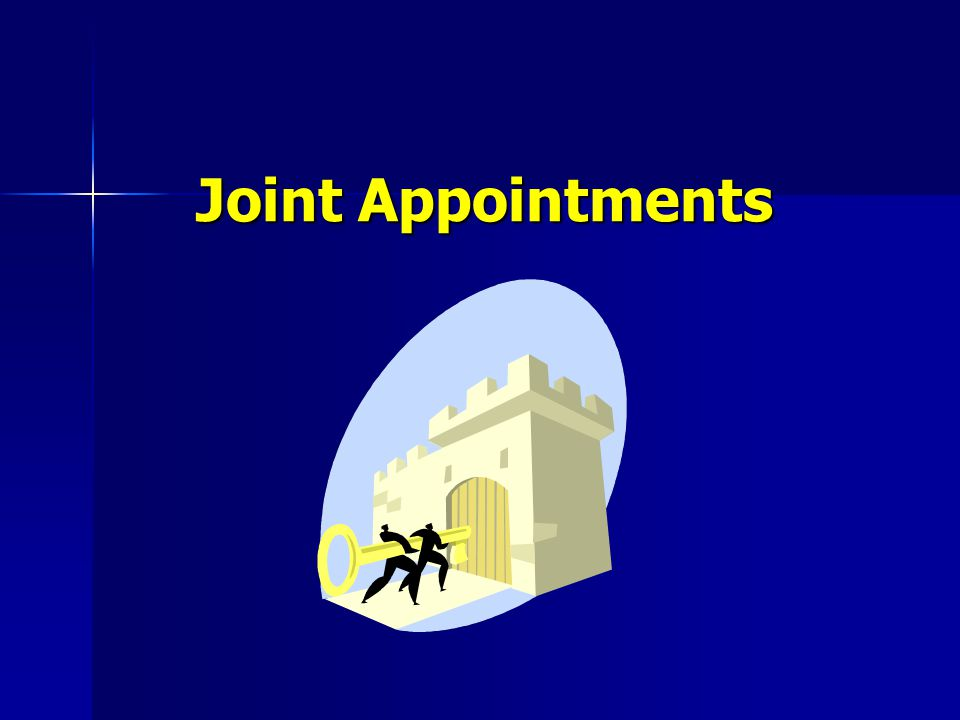 Faculty members may hold faculty ranks in more than one department in the form of joint appointments Faculty members may hold faculty ranks in more than one department in the form of joint appointments Such appointments can be full joint appointments in that the faculty member holds the same level rank in both departments … or … Such appointments can be full joint appointments in that the faculty member holds the same level rank in both departments … or … Joint appointments can be fixed term such that the primary appointment is tenured and the joint appointment is a secondary fixed term rank for a set term (e.g., 1 to 5 years) Joint appointments can be fixed term such that the primary appointment is tenured and the joint appointment is a secondary fixed term rank for a set term (e.g., 1 to 5 years)