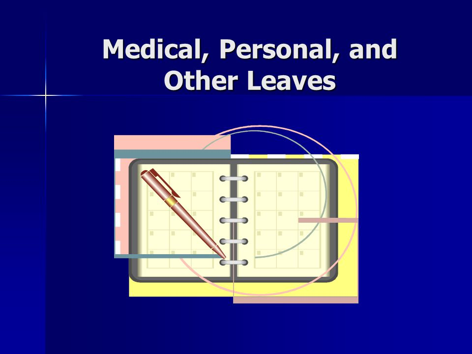 Family and Medical Leave (FMLA) Allows paid (using accrued sick, vacation, and bonus leave) and unpaid leave of absence.