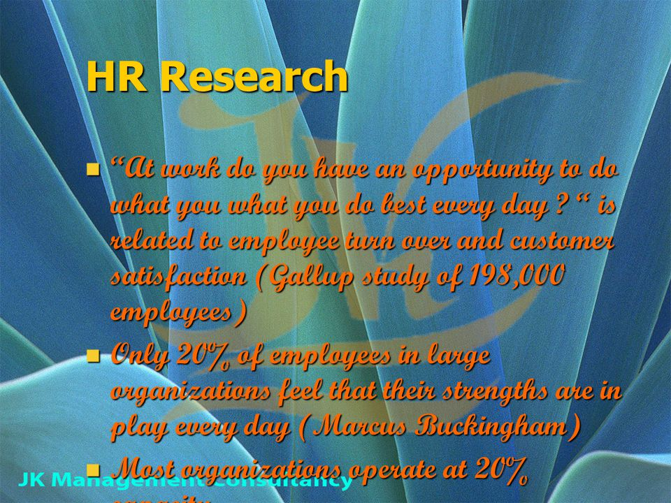 HR Research At work do you have an opportunity to do what you what you do best every day .