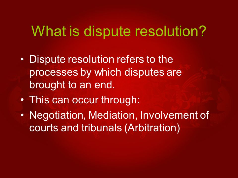 What is dispute resolution.