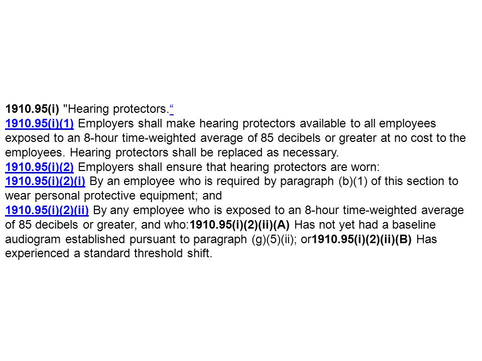 1910.95(i)(3)1910.95(i)(3) Employees shall be given the opportunity to select their hearing protectors from a variety of suitable hearing protectors provided by the employer.