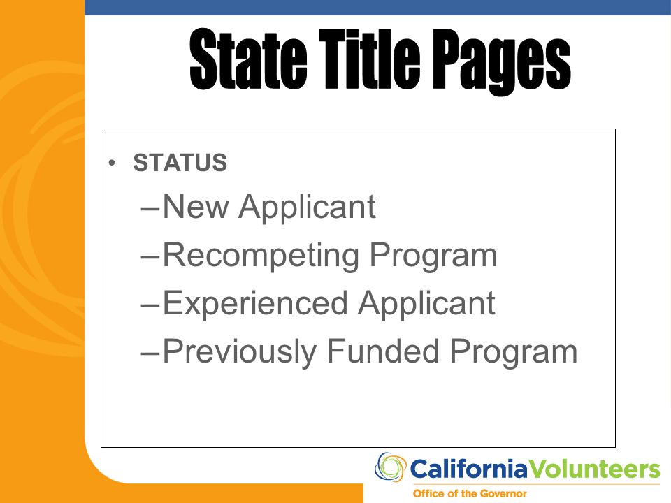 STATUS –New Applicant –Recompeting Program –Experienced Applicant –Previously Funded Program