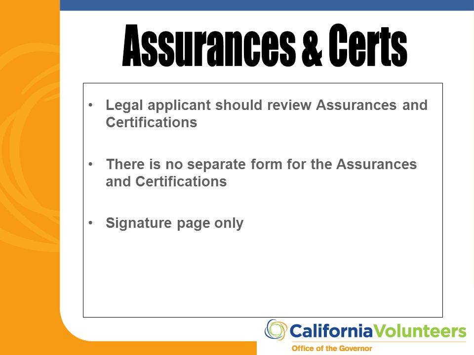 Legal applicant should review Assurances and Certifications There is no separate form for the Assurances and Certifications Signature page only