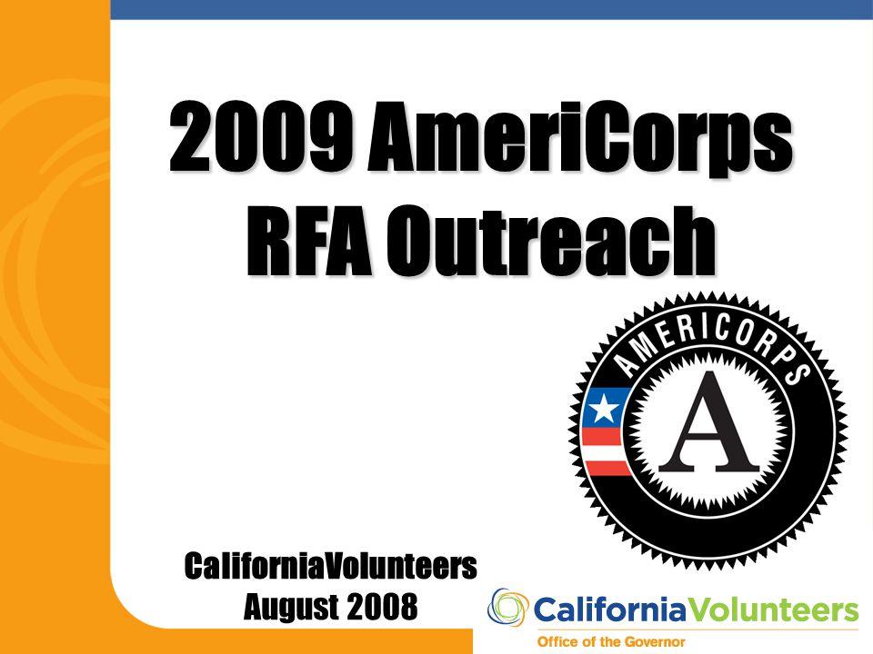CaliforniaVolunteers August 2008 2009 AmeriCorps RFA Outreach