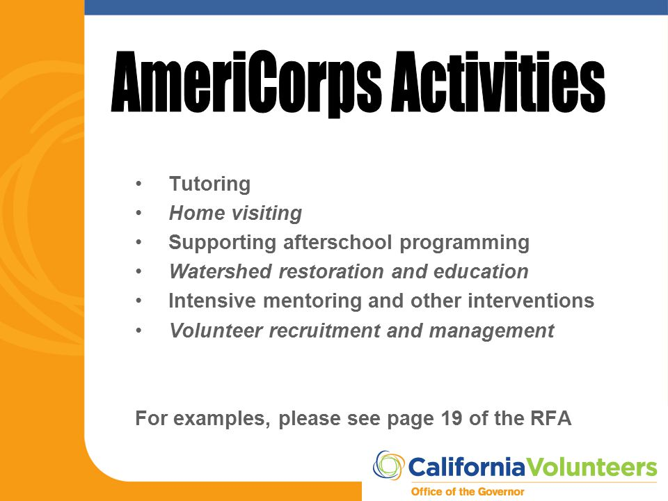Tutoring Home visiting Supporting afterschool programming Watershed restoration and education Intensive mentoring and other interventions Volunteer re