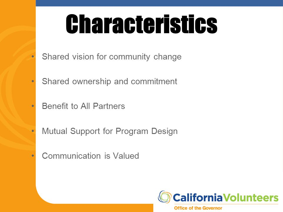 Characteristics Shared vision for community change Shared ownership and commitment Benefit to All Partners Mutual Support for Program Design Communica