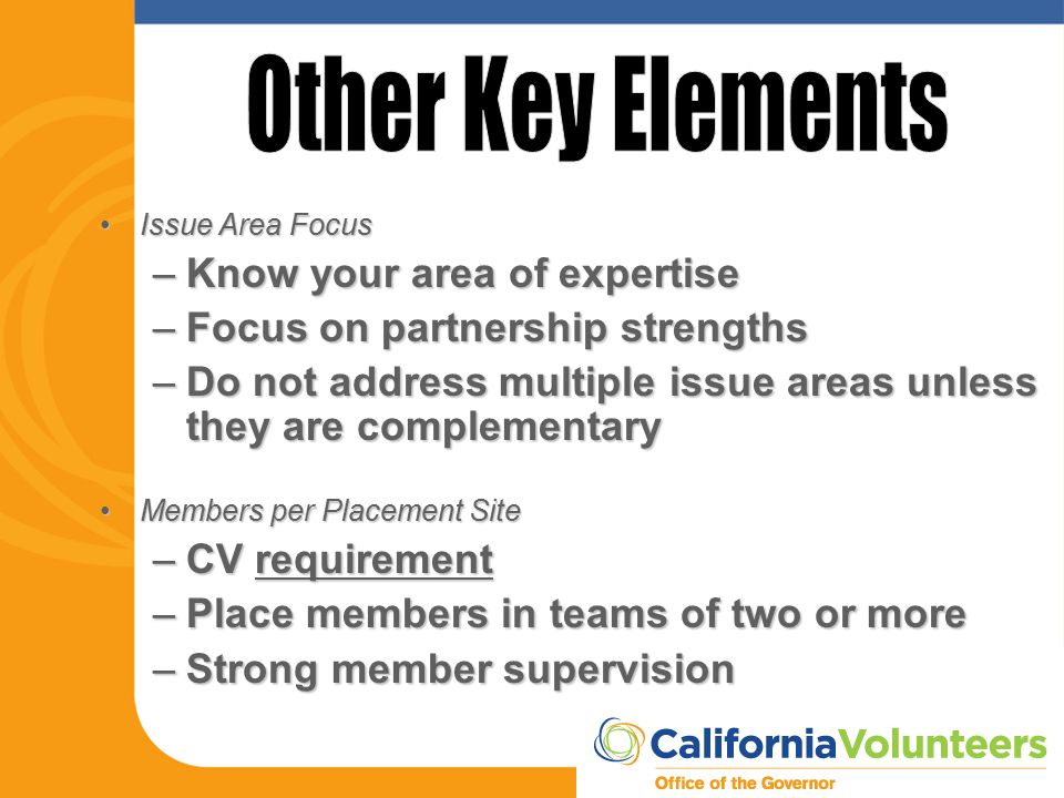 Issue Area FocusIssue Area Focus –Know your area of expertise –Focus on partnership strengths –Do not address multiple issue areas unless they are com